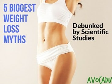 5 Biggest Weight Loss Myths Debunked by Scientific Studies