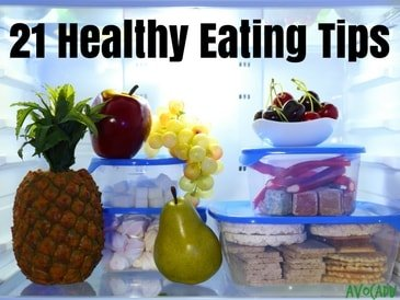 21 Healthy Eating Tips (#8 and #19 will surprise you!)