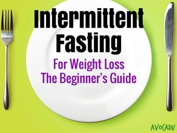 Intermittent Fasting for Weight Loss – The Beginners Guide