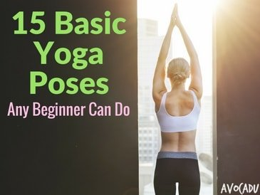 15 Basic Yoga Poses Any Beginner Can Do!