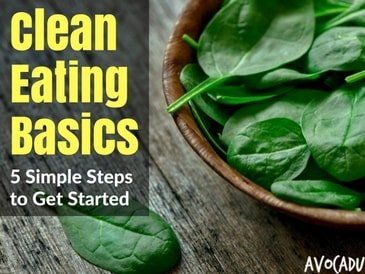 Clean Eating Basics – 5 Simple Steps to Getting Started