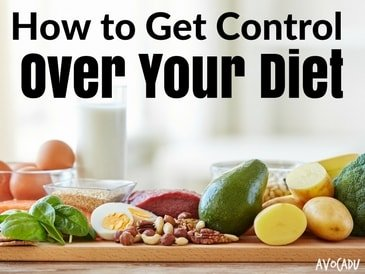 How to Get Control Over Your Diet