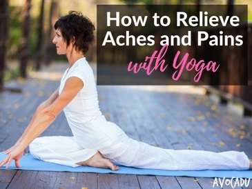 How to Relieve Aches and Pains with Yoga
