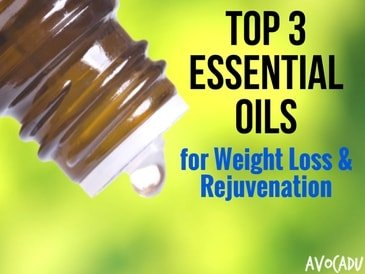 Top Three Essential Oils for Weight loss and Rejuvenation