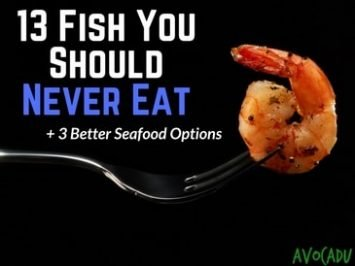 13 Fish You Should Never Eat + 3 Better Seafood Options