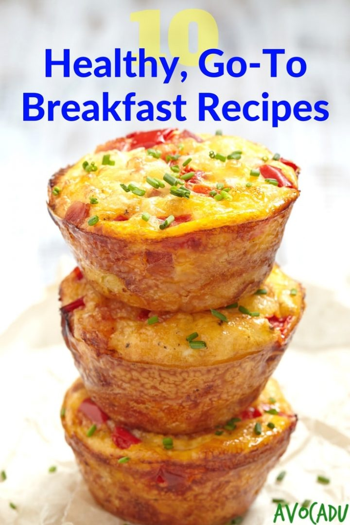 10 Healthy Go To Breakfast Recipes