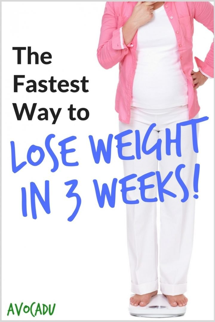 The Fastest Way To Lose Weight In 3 Weeks Avocadu