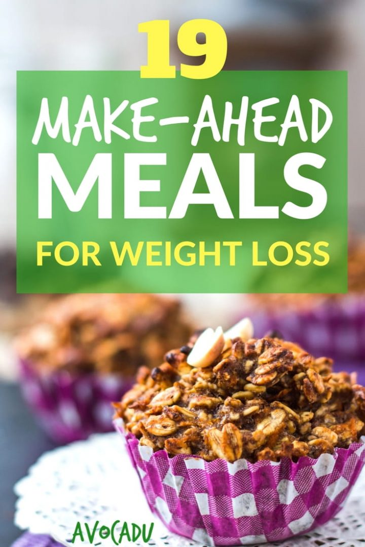 19 Make Ahead Meals For Weight Loss That Will Help You Eat Healthy And Lose